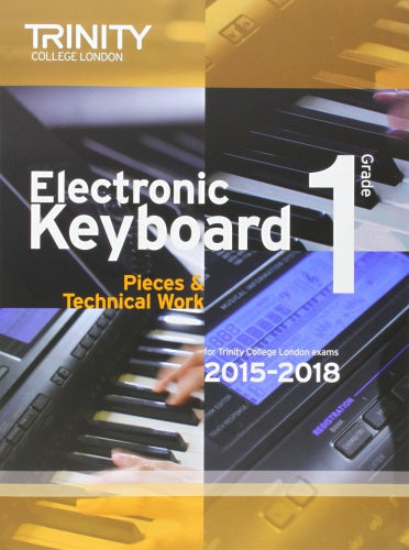 Trinity College London: Electronic Keyboard (2015-2018) Grade 1