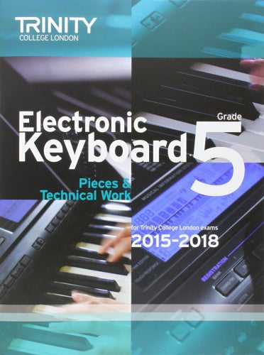 Trinity College London: Electronic Keyboard (2015-2018) Grade 5