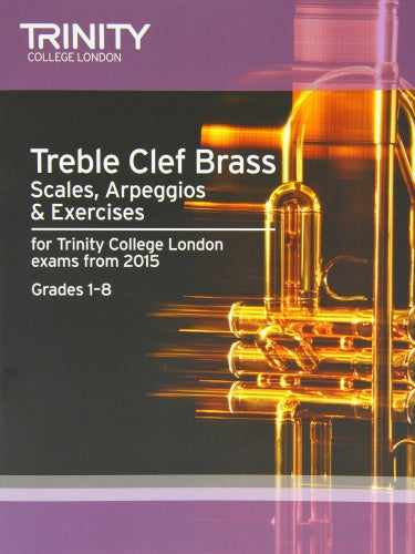 Trinity College London: Treble Clef Brass Scales & Exercises from 2015