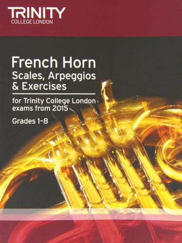 Trinity College London: French Horn Scales & Exercises from 2015