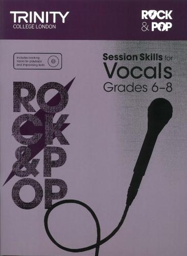TCL-Session Skills for Vocals Grades 6-8 (Trinity Rock And Pop Exams)