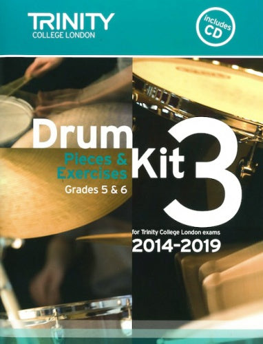 Trinity Drum Kit 3 - Pieces & Studies 2014-2019 Grades 5-6 (with CD)