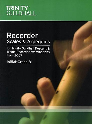 Trinity Guildhall: Recorder Scales & Arpeggios Initial-Grade 8 (from 2007)