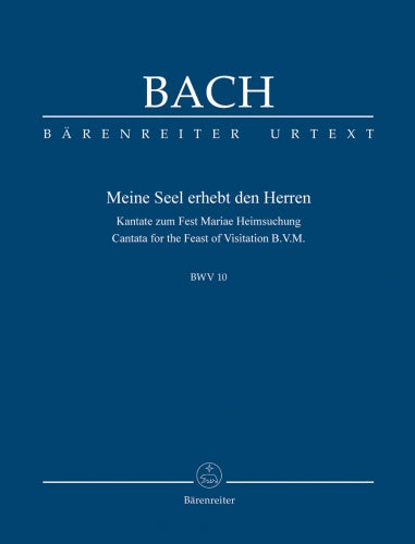 Meine Seel erhebt den Herren BWV 10 Cantata for the Feast of