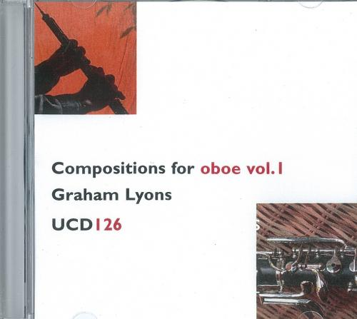 Graham Lyons: Compositions for Oboe Volume 1 CD