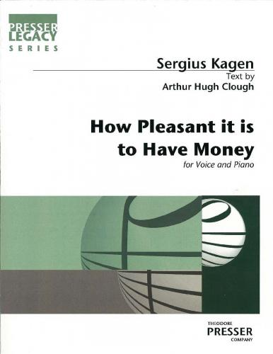 Sergius Kagen: How pleasant it is to have Money (High Voice)