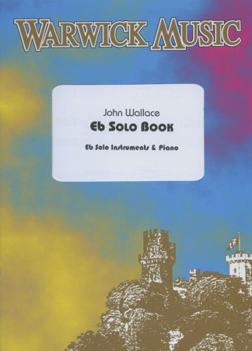 Eb Solo Book (Tenor Horn & Piano), ed. John Wallace