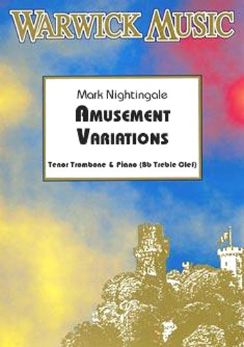 Mark Nightingale: Amusement Variations for Trombone & Piano (Treble Clef)