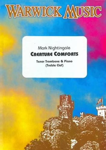 Mark Nightingale: Creature Comforts for Trombone (Treble Clef) and Piano