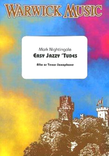 Nightingale: Easy Jazzy Tudes for Saxophone (Easy Jazzytudes)