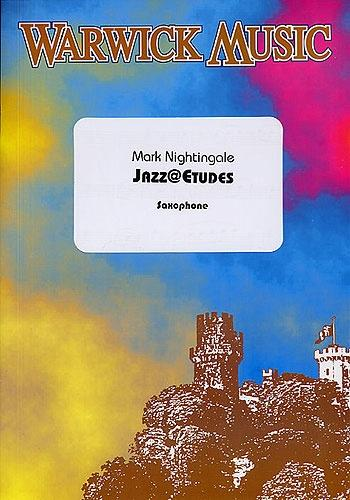 Mark Nightingale: Jazz@Etudes for Saxophone