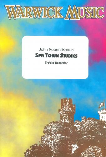 John Robert Brown: Spa Town Studies (Treble Recorder)