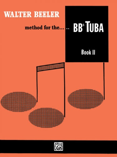 Walter Beeler Method for the BB-Flat Tuba - Book 2