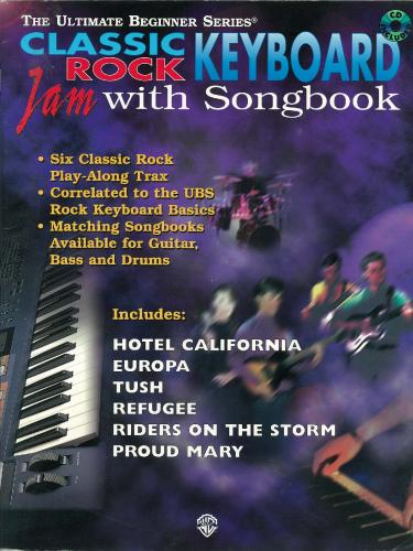 Classic Rock Keyboard Jam with Songbook - The Ultimate Beginner Series