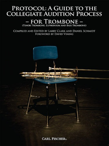 Protocol: A Guide to the Collegiate Audition Process (Trombone)