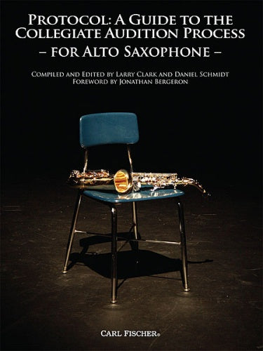 Protocol: A Guide to the Collegiate Audition Process (Alto Saxophone)