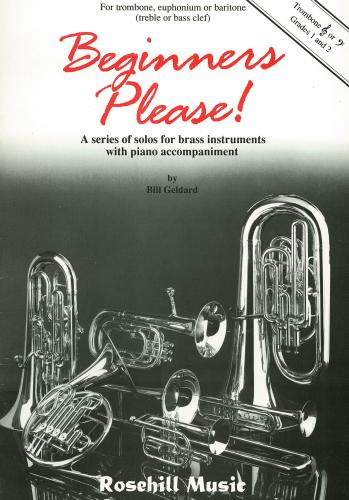 Geldard: Beginners Please! for Trombone (Treble/Bass Clef Edition)