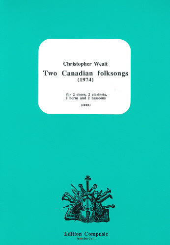 Weait: 2 Canadian Folksongs - wind ensemble