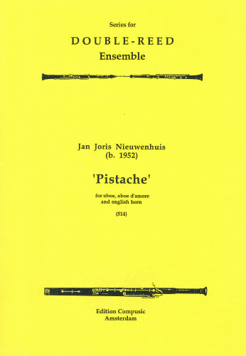 Nieuwenhuis: Pistache - oboe, oboe d'amour, english horn (Wind Ensemble)