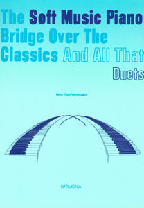 Vlam-Verwaaijen: The Soft Music Piano Bridge Over Classics Duets 1