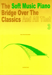 Vlam-Verwaaijen: The Soft Music Piano Bridge Over The Classics 3
