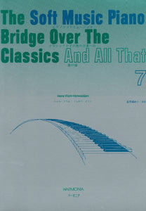 Vlam-Verwaaijen: The Soft Music Piano Bridge Over The Classics 7
