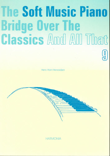 Vlam-Verwaaijen: The Soft Music Piano Bridge Over The Classics 9