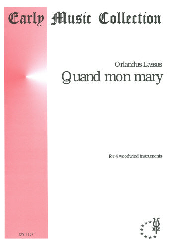 Lassus: Quand Mon Mary (Early Music Collection) - 4 w/w (Wind Ensemble)