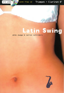 Latin Swing: Flute with free cd for Trumpet/Clarinet in Bb