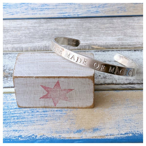 You Are Made Of Magic - Sterling Silver Cuff