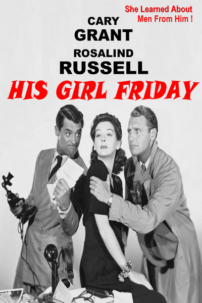 His Girl Friday (B&W, 1940)  92 minutes