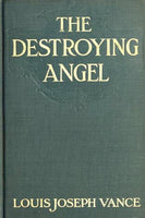 """The Destroying Angel"" by Louis Joseph Vance (Kindle Edition ) - Preview Available - Homunculus"
