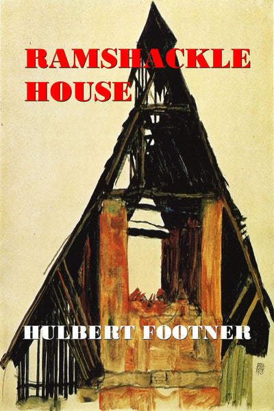 """Ramshackle House"" by Hubert Footner (Pdf Edition) - Preview Available - Homunculus"