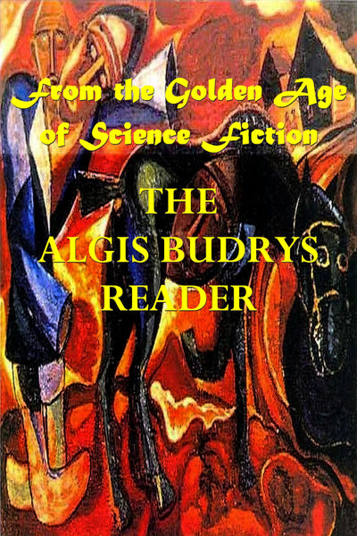 """The Algris Budrys Reader - From the Golden Age of Science Fiction"" (Pdf Edition) - Preview Available - Homunculus"