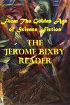"""The Jerome Bixby Reader - From the Golden Age of Science Fiction"" (Pdf Edition) - Preview Available - Homunculus"