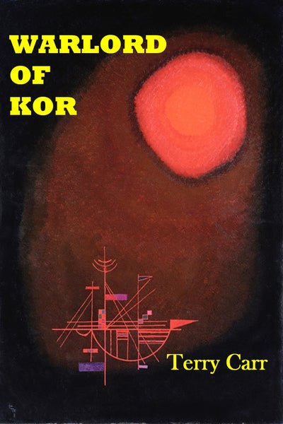 """Warlord of Kor"" by Terry Carr (Pdf Edition) - Preview Available - Homunculus"