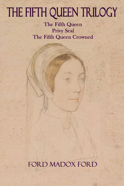 """The Fifth Queen"" Trilogy by Ford Madox Ford (Nook / ePub Edition) - Preview Available - Homunculus"