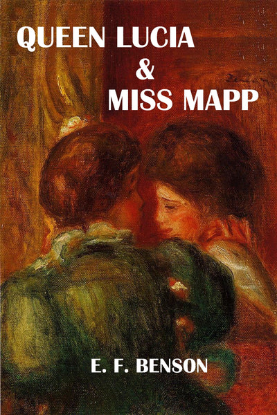 """Queen Lucia and Miss Mapp"" by E. F. Benson (Nook / ePub Edition) - Preview Available - Homunculus"
