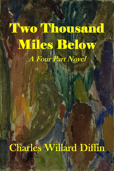 """Two Thousand Miles Below"" by Charles Dillard Diffin (Kindle Edition) - Preview Available - Homunculus"