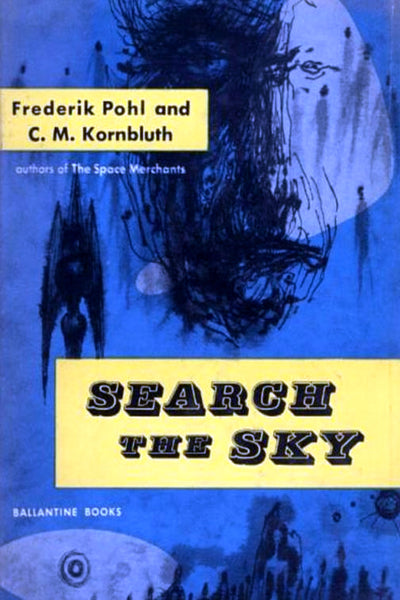 """Search the Sky"" by Frederik Pohl and C. M. Kornbluth (Kindle Edition) - Preview Available - Homunculus"