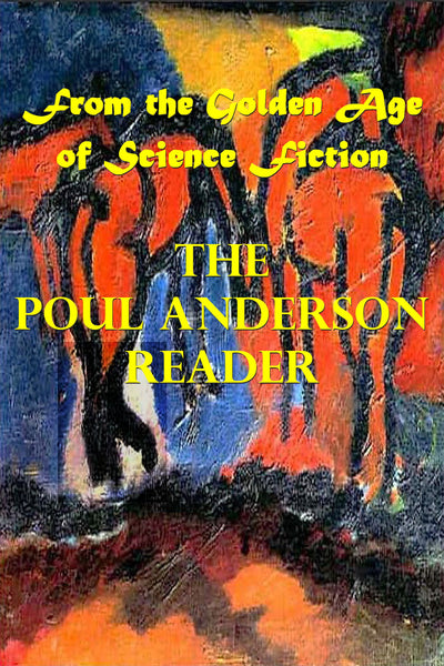 """The Poul Anderson Reader - From the Golden Age of Science Fiction"" (Pdf Edition)  Preview Available - Homunculus"