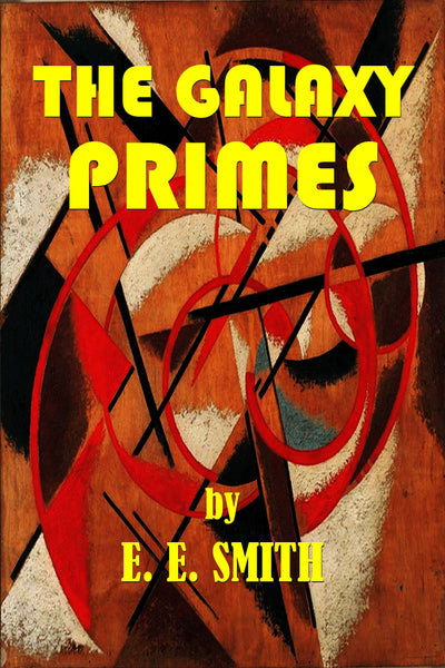 """The Galaxy Primes"" by E., E., Smith (Nook ePub Edition) - Preview Available - Homunculus"