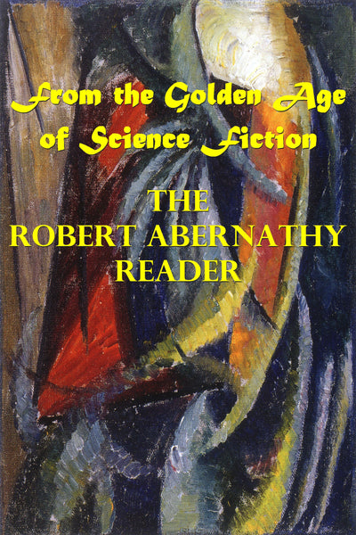 """The Robert Abernathy Reader - From the Golden Age of Science Fiction"" (Pdf Edition)  Preview Available - Homunculus"