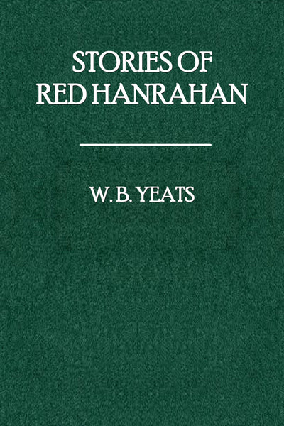 """Stories of Red Hanrahan"" by W. B. Yeats (Kindle Edition) - Preview Available - Homunculus"