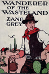 """Wanderer of the Wasteland"" by Zane Grey (Pdf Edition) - Preview Available - Homunculus"