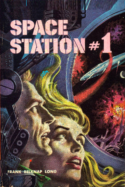 """Space Station #1"" by Frank Belknap Long (Pdf Edition)  - Preview Available - Homunculus"
