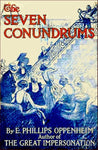 """The Seven Conundrums"" by E. Phillips Oppenheim (Kindle Edition) - Preview Available - Homunculus"