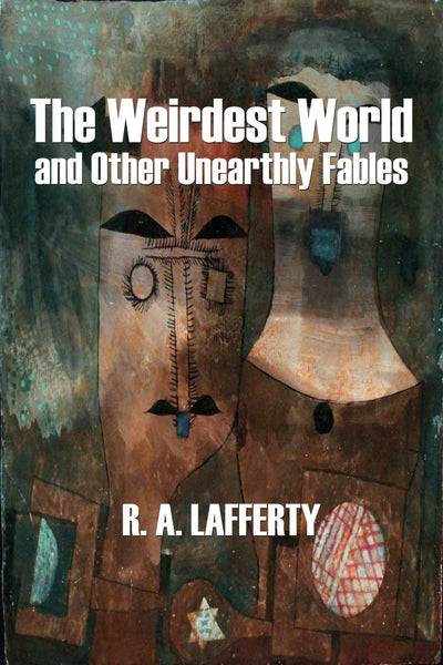 """The Weirdest World and Other Unearthly Fables"" by R. A. Lafferty (Kindle Edition) - Preview Available - Homunculus"