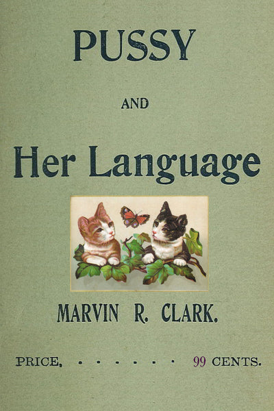 """Pussy and Her Language"" by Marvin R. Clark (Kindle Edition) - Preview Available - Homunculus"