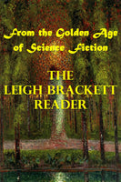 """The Leigh Brackett Reader - From the Golden Age of Science Fiction"" (Kindle Edition) - Preview Available - Homunculus"